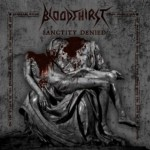 "Bloodthirst ""Sanctity Denied"""