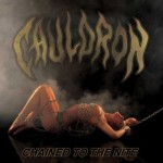"Cauldron ""Chained to the Nite"""