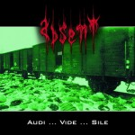 "Absent ""Audi… Vide… Sile"""