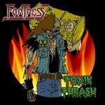 "Fortress ""Toxik Thrash"""