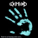 "Grimlord ""Beast We are Keeping Under Cover"""