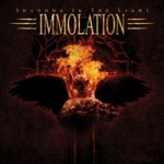 "Immolation ""Shadows in the Light"""