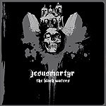 "Jesusmartyr ""The Black Waters"""