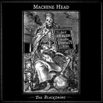 "Machine Head ""The Blackening"""