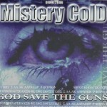 "Mistery Cold ""God Save the Guns"""