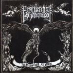 """Pestilential Shadows """"In memorian Ill omen"""""""