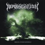 "Repossession ""Reign over Inferno"""