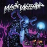 "White Wizzard ""Over the Top"""