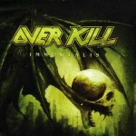 "Overkill ""Immortalis"""