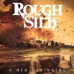 "Rough Silk ""A New Beginning"""