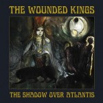 "The Wounded Kings ""The Shadow Over Atlantis"""