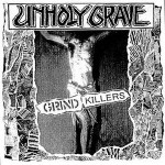 "Unholy Grave ""Grind Killers"""
