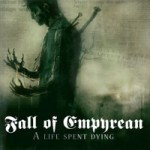 "Fall of Empyrean ""A Life Spent Dying"""