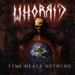 "Whorrid ""Time Heals Nothing"""