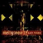 "Meltgsnow ""Black Penance"""