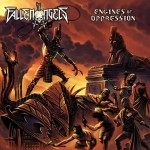 """Fallen Angels """"Engines Of Oppression"""""""