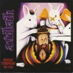 "Acid Bath ""Paegan Terrorism Tactics"""