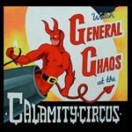 "General Chaos ""Calamity Circus"""