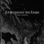 """Neige et Noirceur """"La Seigneurie Des Loups"""""""