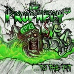"The Prophecy 23 ""…To The Pit"""