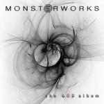 """Monsterworks """"The God Album"""""""