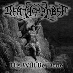 "Deathchamber ""His Will Be Done"""