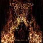 "Destroying Divinity ""Dark Future"""