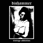 "Dishammer ""Vintage Addiction"""