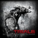 "Trials ""Witness to the Downfall"""