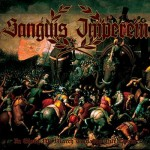 "Sanguis Imperem ""In Glory We March Towards Our Doom"""