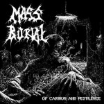 """Mass Burial """"of Carrion and Pestilence"""""""