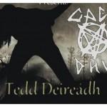 """Caed Dhu """"Tedd Deireadh"""""""