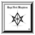 "The Royal Arch Blaspheme ""II"""
