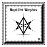 """The Royal Arch Blaspheme """"II"""""""