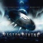 "Vision Divine ""Destination Set to Nowhere"""