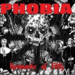 "Phobia ""Remnants of Filth"""