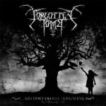"""Forgotten Tomb """"…and Don't Deliver Us from Evil"""""""