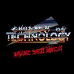 "Children of Technology ""Mayhemic Speed Anarchy"""