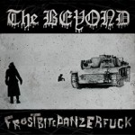 "The Beyond ""Frostbitepanzerfuck"""