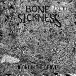 "Bone Sickness ""Alone in the Grave"""