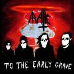 "Aratic ""To The Early Grave"""