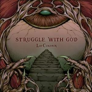 Struggle with God  Lid Curtain