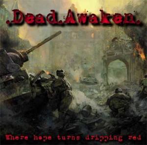 Dead Awaken  Where Hope Turns Dripping Red