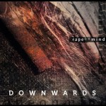 "Rape on Mind ""Downwards"""