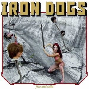 Iron Dogs  Free and Wild