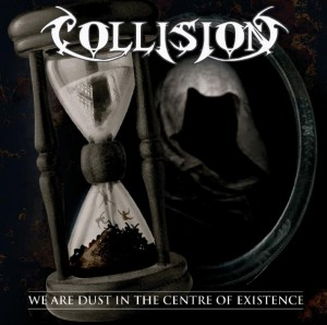 Collision  We Are Dust in the Centre of Existence