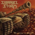 "Shrapnel Storm ""We Come in Peace…"""