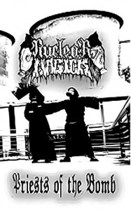 Nuclear Magick Priests of the Bomb