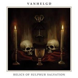 Vanhelgd  Relics of Sulphur Salvation