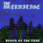 """Hermitage """"Blood of the True"""""""
